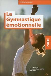 La Gymnastique émotionnelle - 35 exercices pour se réapproprier son corps - ABC