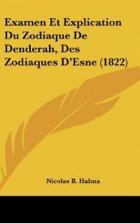 Examen Et Explication Du Zodiaque de Denderah, Des Zodiaques D'Esne (1822)