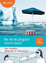 Ma vie de pingouin: Livre audio 1 CD MP3 [Livre audio]