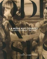 La mode aux courses : Un siècle d'élégance (1850-1950)