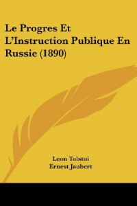 Le Progres Et L'Instruction Publique En Russie (1890)