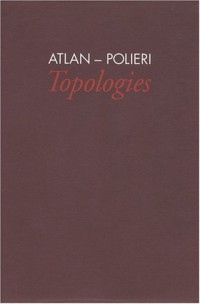 Atlan-Polieri : Topologies