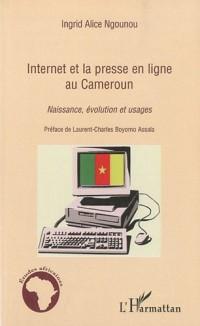 Internet et la presse en ligne au Cameroun : Naissance, évolution et usages