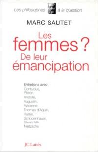 Les femmes? De leur émancipation