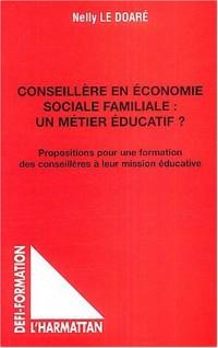 Conseillère en économie sociale familiale : un métier éducatif ? : Propositions pour une formation des conseillères à leur mission éducative
