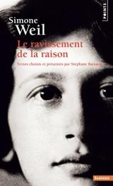 Simone Weil - Le ravissement de la raison [Poche]