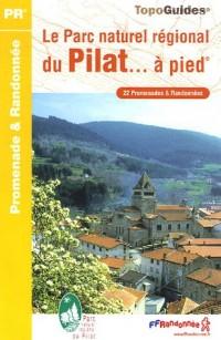 Le Parc naturel régional du Pilat... à pied : 22 Promenades et Randonnées