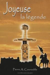 JOYEUSE LA LEGENDE
