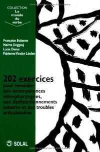 202 exercices pour traiter les incompétences vélopharyngées, les dysfonctionnements tubaires et les troubles articulatoires