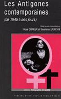 Les Antigones contemporaines : (de 1945 à nos jours)