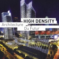 High density : Architecture du futur