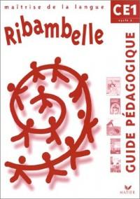 Ribambelle : Maîtrise de la langue, CE1 (Guide pédagogique)