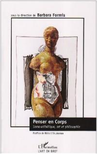 Penser en corps : Soma-esthétique, art et philosophie