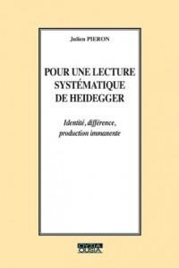 Pour une lecture systématique de Heidegger
