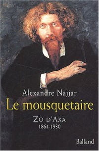 Le Mousquetaire : Zo d'Axa, 1864-1930