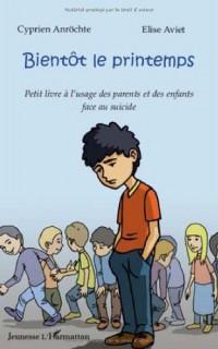 Bientôt le printemps : Petit livre à l'usage des parents et des enfants face au suicide