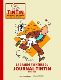 Grande Aventure Journal Tintin la Grande Aventure du Journal Tintin Luxe