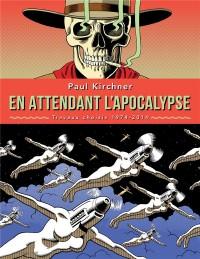 En attendant l'apocalypse : Travaux choisis 1974-2014