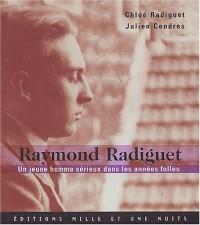 Raymond Radiguet - Un jeune homme sérieux dans les années folles