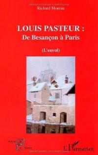 Louis Pasteur : de Besançon à Paris : (L'Envol)
