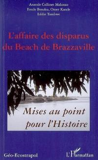L'affaire des disparus du Beach de Brazzaville : Mise au point pour l'Histoire
