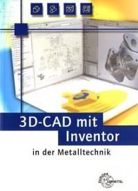 3D-CAD mit Inventor in der Metalltechnik.
