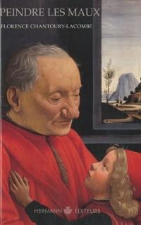 Peindre les maux: Art visuel et pathologie, XIVe-XVIIe siècle