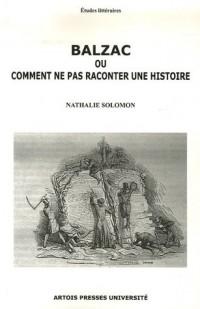 Balzac : Ou comment ne pas raconter une histoire