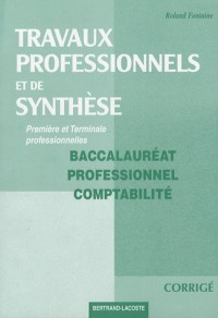 Travaux professionnels et de synthese 1e et Tle bac pro compta : Corrigé