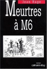 Meurtres à M6