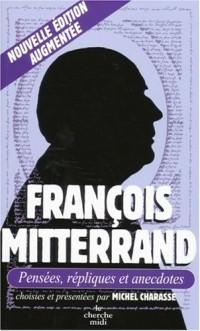 François Miltterand : Pensées, répliques et anecdotes