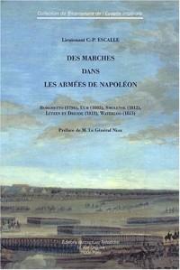 Des marches dans les armées de Napoléon : Borghetto (1796), Ulm (1805), Smolensk (1812), Lützen et Dresde (1813), Waterloo (1815)