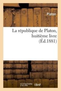 La Republique de Platon  Huitième Livre  ed 1881