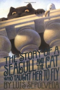 The Story of a Seagull and the Cat Who Taught Her to Fly