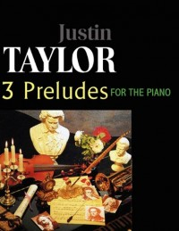 Taylor-3 Preludes for the Piano, Op. 1,3,6