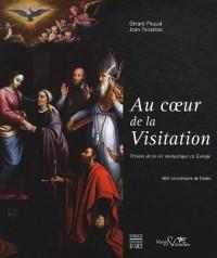 Au coeur de la Visitation : Trésors de la vie monastique en Europe