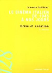 Le cinéma italien de 1945 à nos jours : Crise et création
