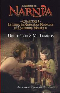 Le Monde de Narnia : Chapitre 1, Le Lion, la Sorcière Blanche et l'Armoire Magique : Un thé chez M. Tumnus (adaptation du film pour les lecteurs débutants)