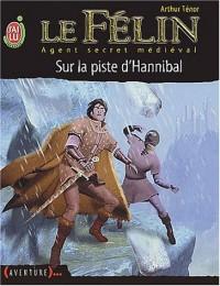 Le Félin, tome 13 : Sur la piste d'Hannibal