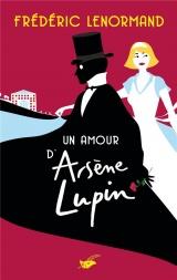 Un amour d'Arsène Lupin [Poche]