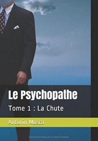 Le Psychopathe: Tome 1 : La Chute