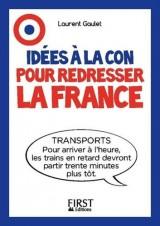 Le Petit livre - Idées à la con pour redresser la France [Poche]