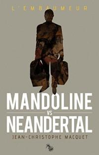 Mandoline vs Neandertal