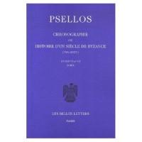 Chronographie ou Histoire d'un siècle de Byzance (976-1077), tome 2 (texte et traduction)