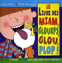Le livre des miam, glourps, glou, plop !