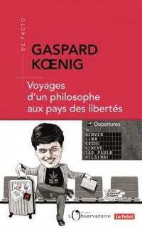 Voyages d'un philosophe aux pays des libertés