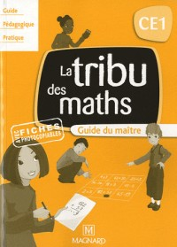La Tribu des maths CE1 : Guide du maitre