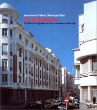 Casablanca: Mythes et figures d'une aventure urbaine