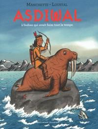 Asdiwal: L'Indien qui avait faim tout le temps