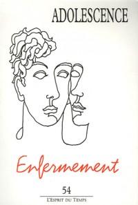 Adolescence, N° 54 : Enfermement